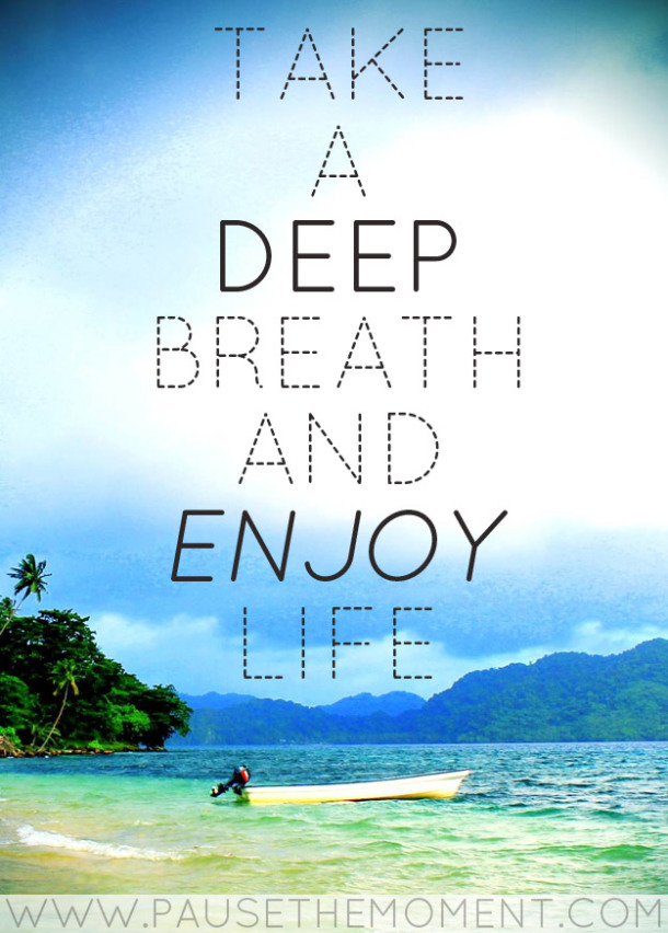 Merveilleux Inspirational Quote Graphic   Take A Deep Breath And Enjoy Life