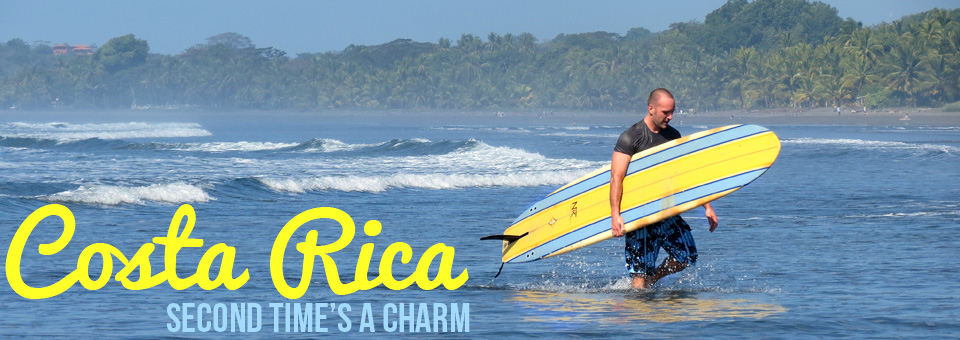 Costa Rica: Second Times A Charm!