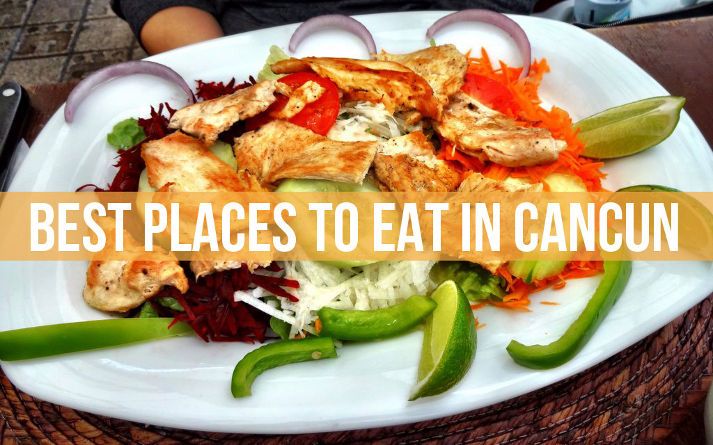 Best Places to Eat in Cancun