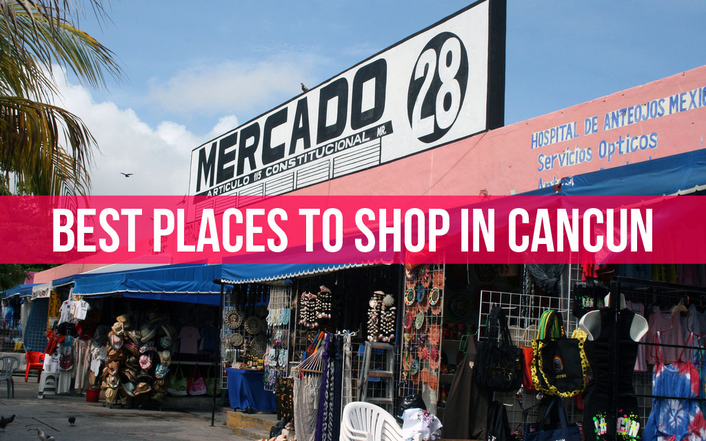 Best Places to Shop in Cancun