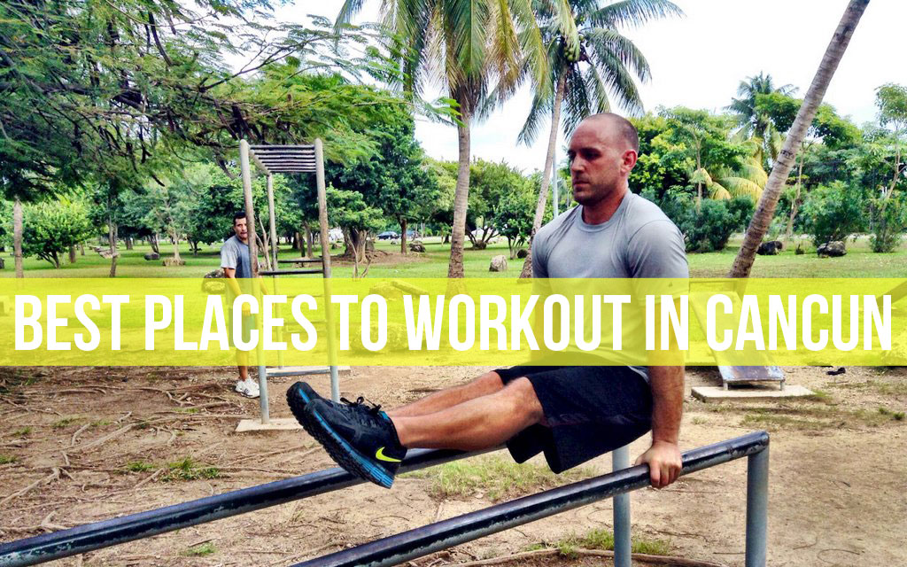 Best Places to Workout in Cancun