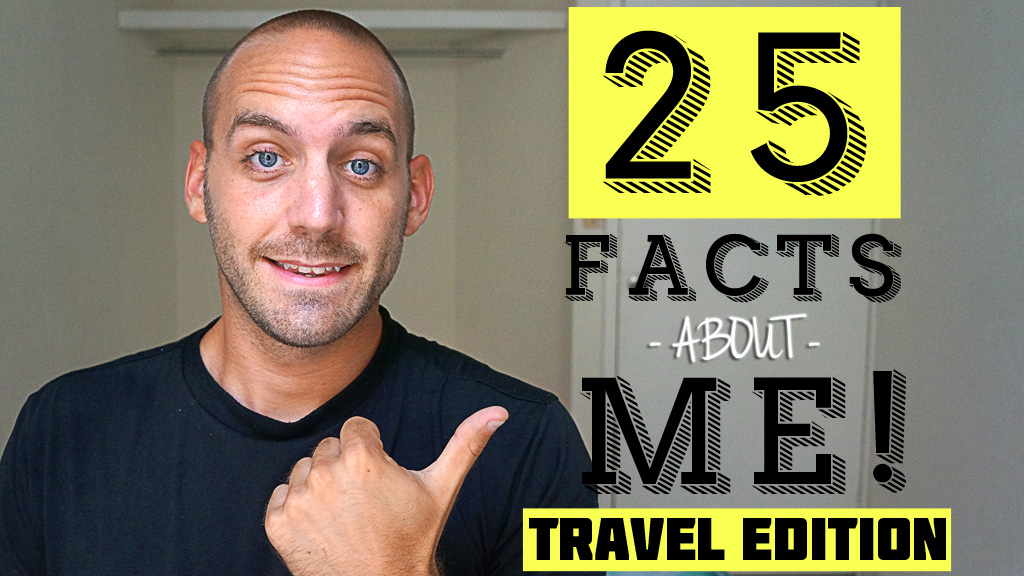 25 Facts About Me – Travel Edition