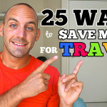25 Ways to Save Money for Travel
