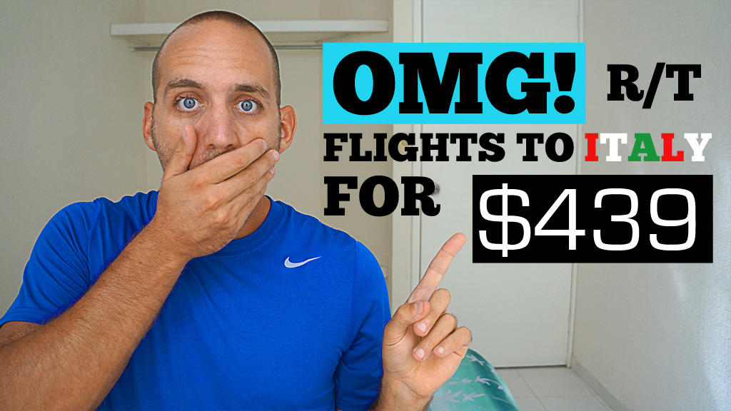 Flights to Italy for $439?