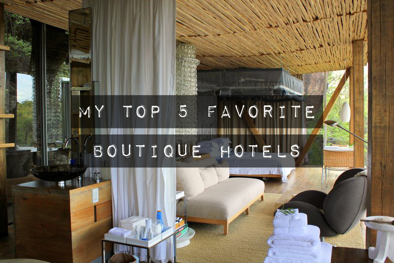 My top 5 favorite boutique hotels for Best boutique hotels