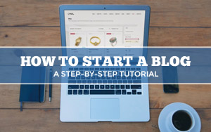 Tutorial: How to Start a Blog