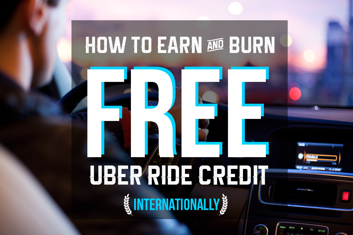 Uber Hack: How to Earn and Burn Free Uber Rides Internationally