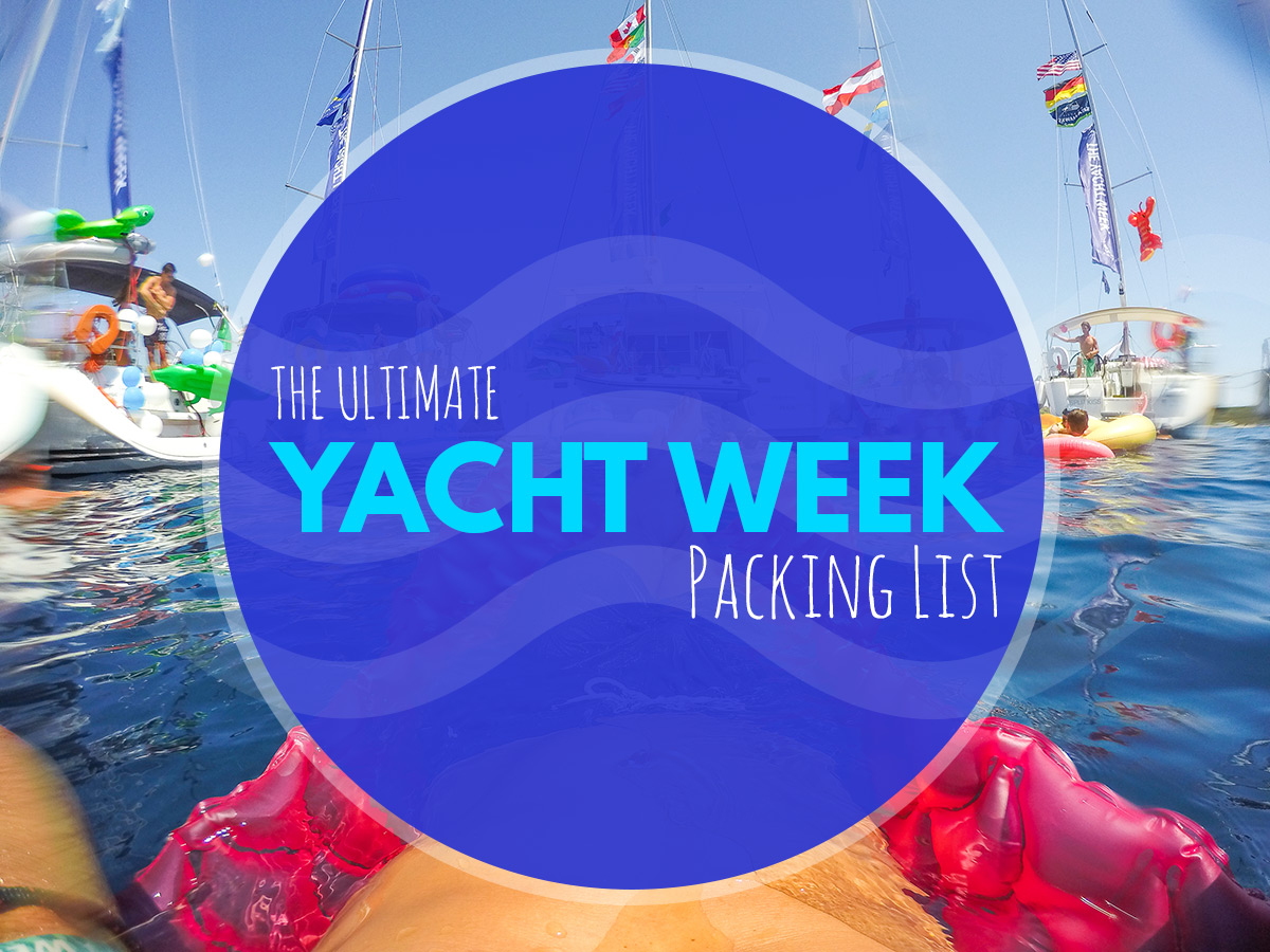 Yacht Week Packing List: The Ultimate Packing List for TYW!