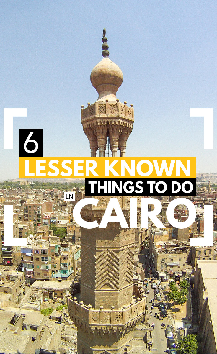 Exploring Cairo: 6 Lesser Known And Unique Things To Do In