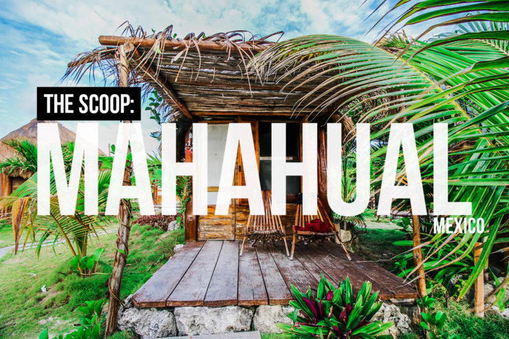 The Scoop: Mahahual Travel Guide