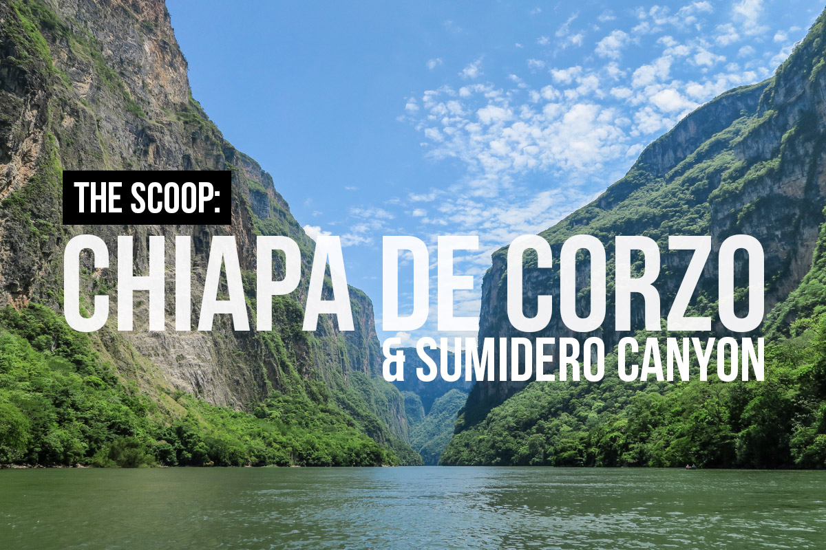 Chiapa de Corzo & Sumidero Canyon Travel Guide