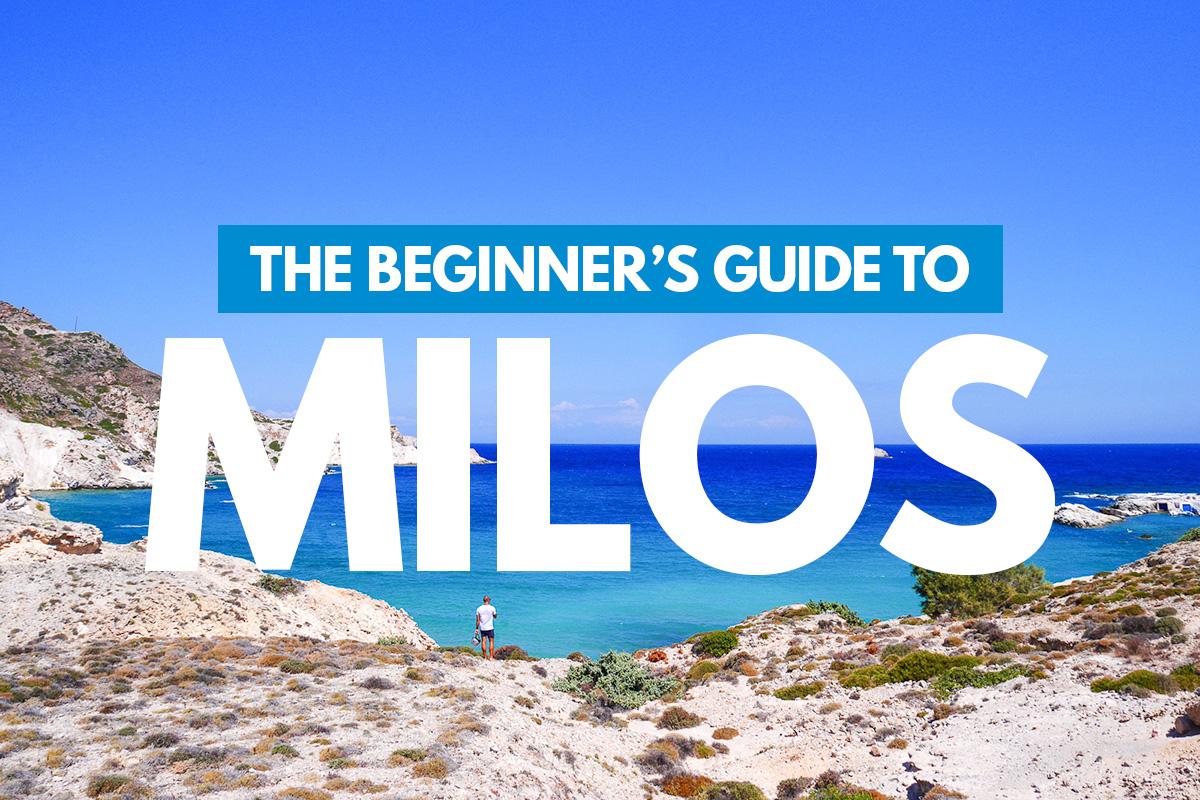 Beginner's Guide to Milos Greece