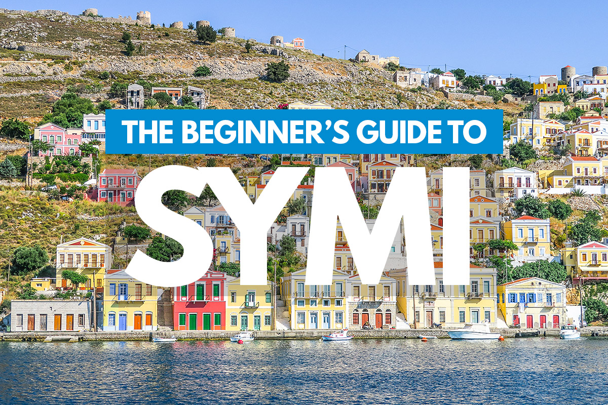 Symi 101: The Beginner's Guide to the Greek Island of Symi