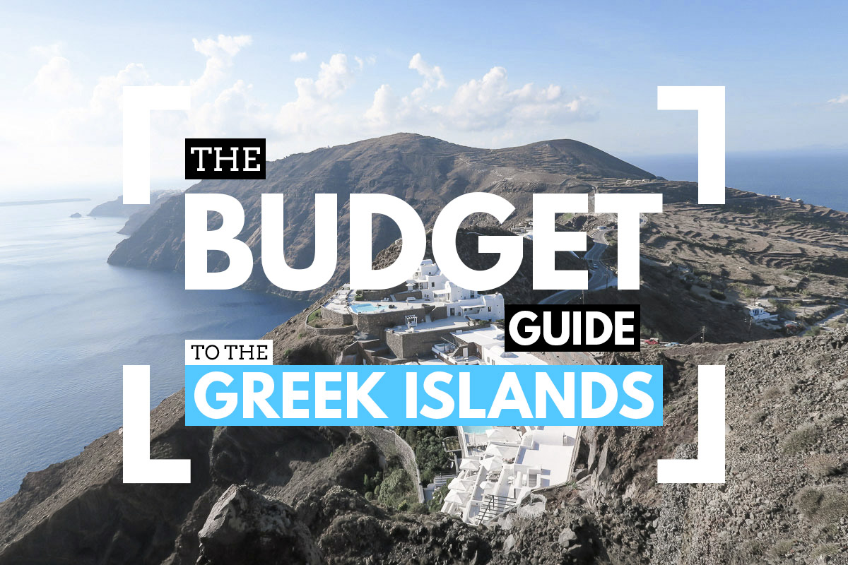 How to Visit the Greek Islands on a Budget (2019 Edition)