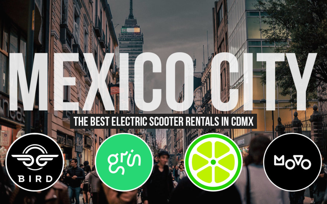 The Ultimate Guide to Electric Scooters in Mexico City + FREE Promo Codes!