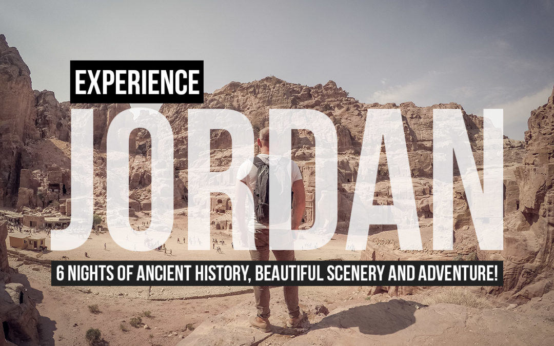 Experience Jordan: 6 Nights of Ancient History, Beautiful Scenery and Adventure!