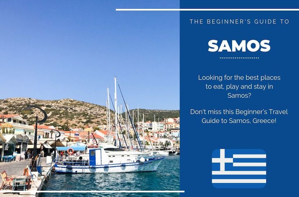 Samos 101: The Beginner's Guide to Samos, Greece