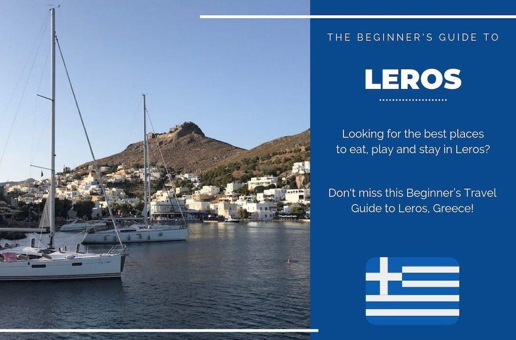 Leros 101: The Beginner's Guide to Leros, Greece