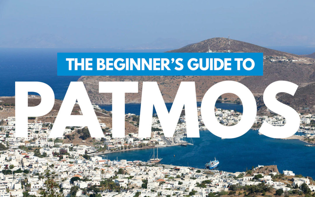 Patmos 101: The Beginner's Guide to Patmos, Greece