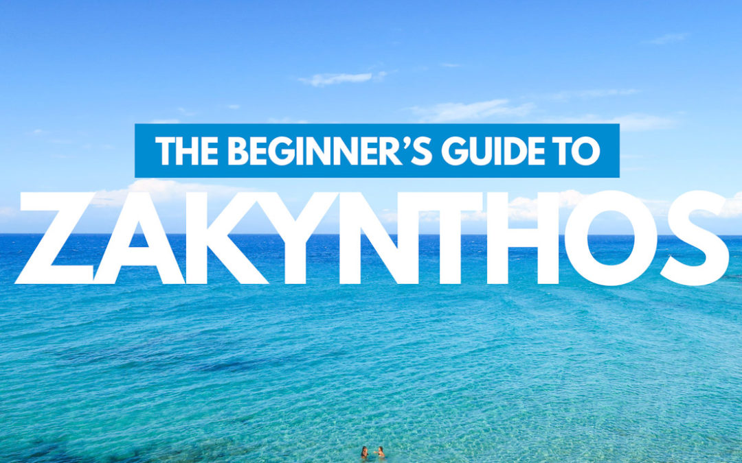 Zakynthos 101: The Beginner's Guide to Zakynthos, Greece