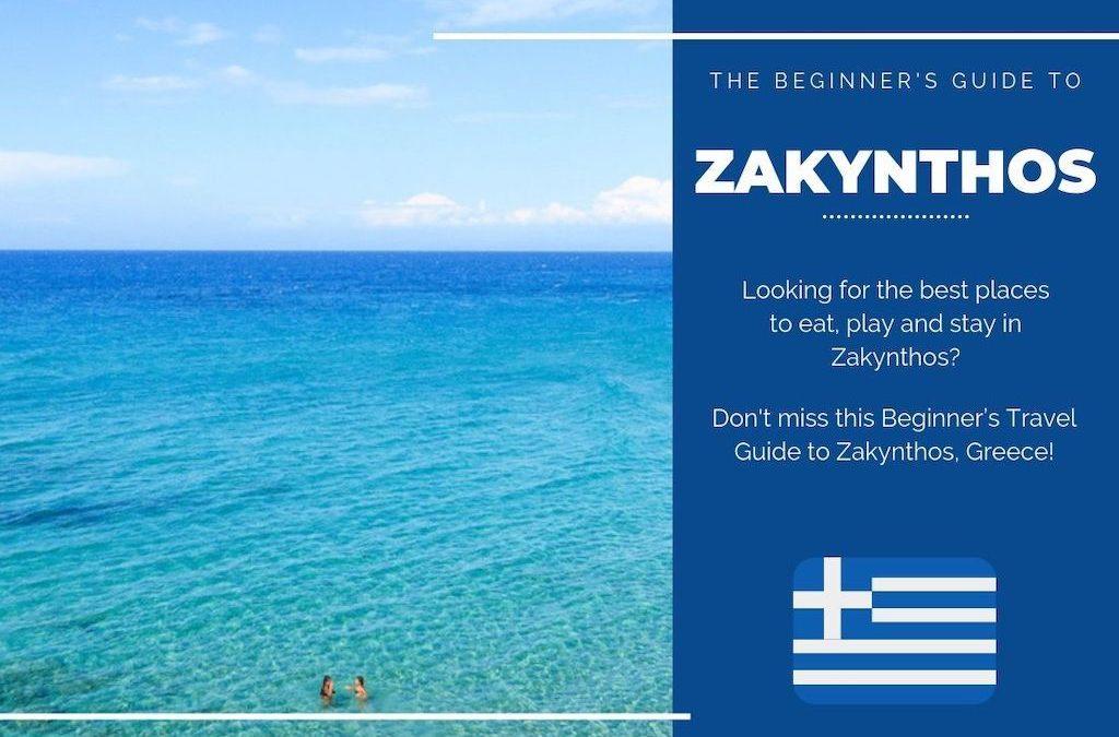 Zakynthos 101: The Beginner's Guide to Zakynthos, Greece