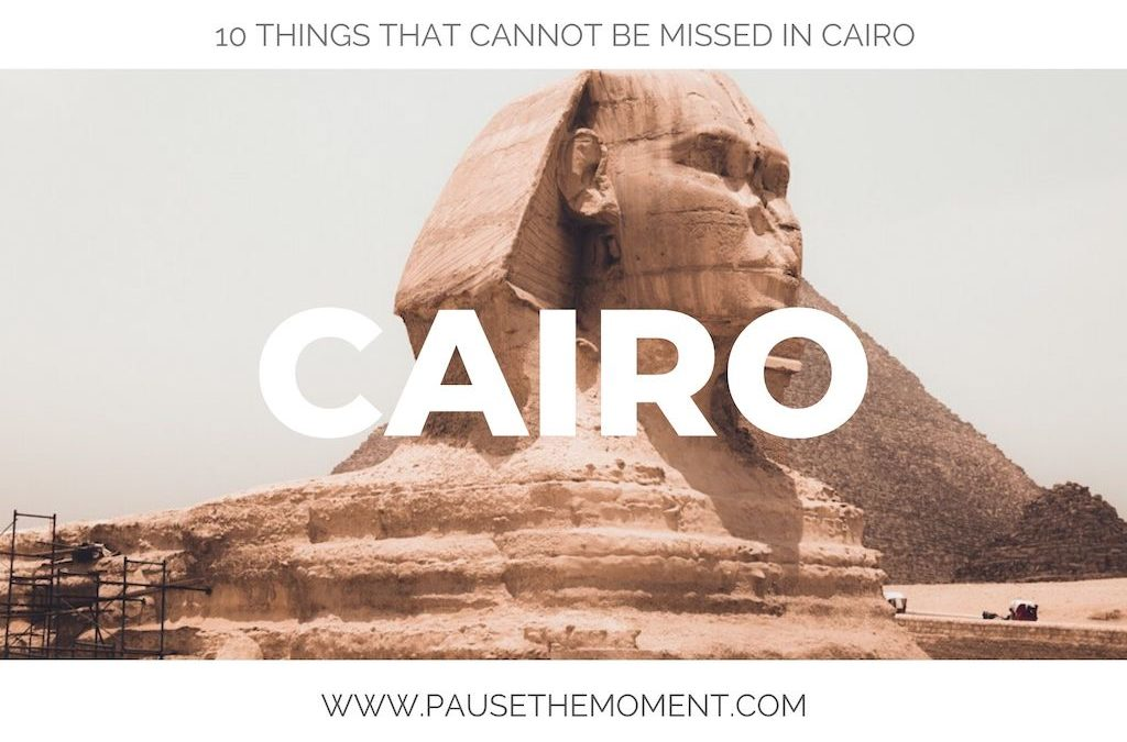 10 Things That Cannot Be Missed in Cairo