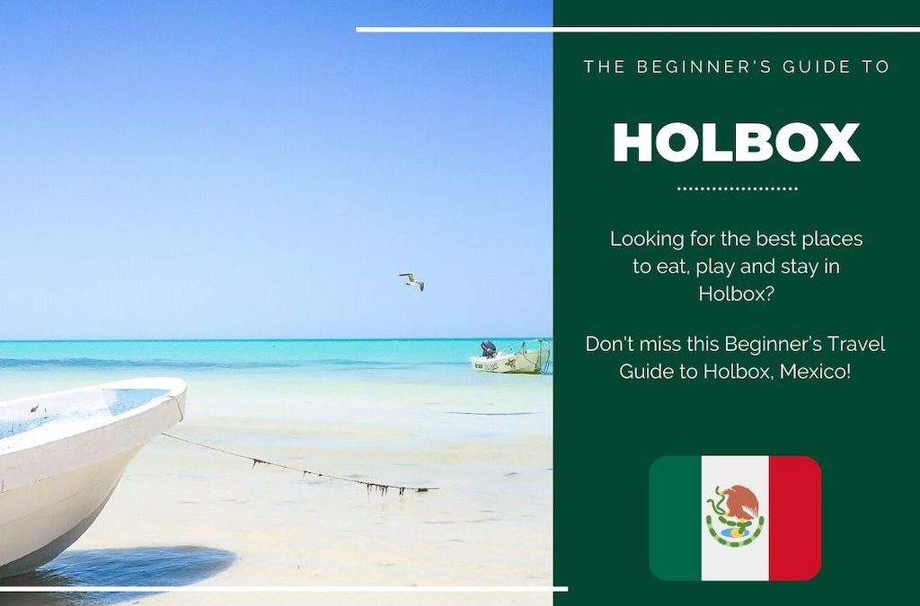 Isla Holbox 101: The Beginner's Guide to Holbox, Mexico