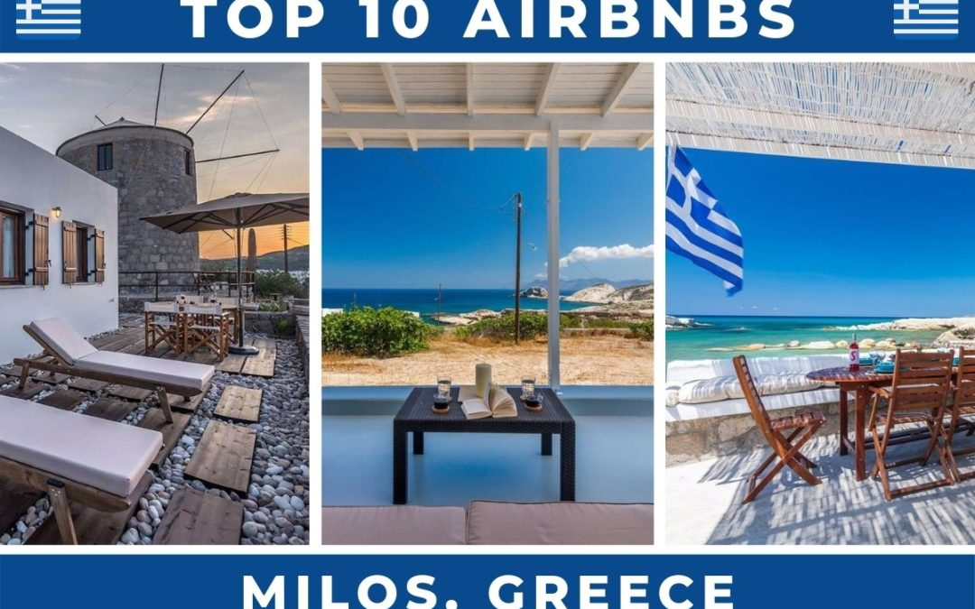 10 Best Airbnbs in Milos, Greece