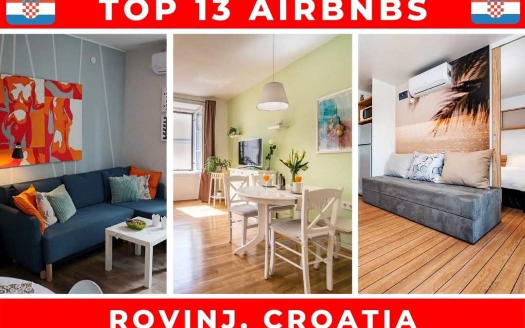The Top 13 Best Airbnbs in Rovinj, Croatia
