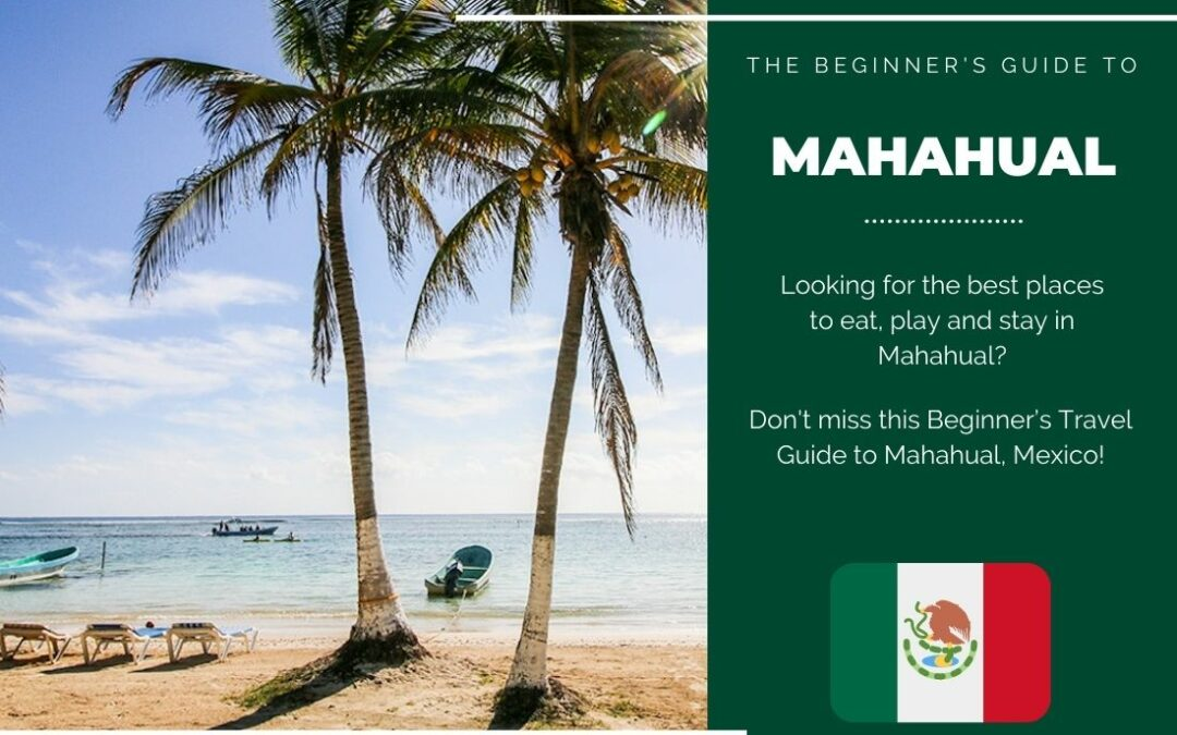 Mahahual 101: A Beginner's Guide to Mahahual