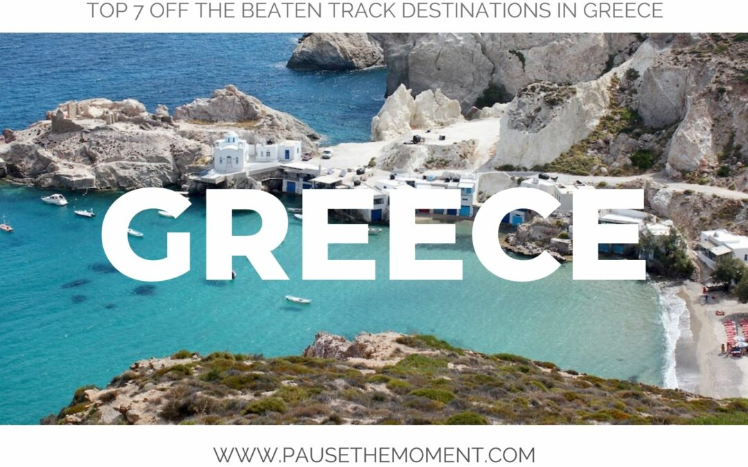 Top 7 Off The Beaten Track Destinations in Greece